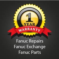 1 Year Warranty on Fanuc Part repair, exchange